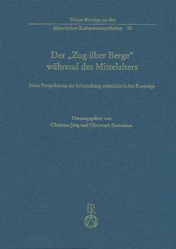 """Der """"Zug über Berge"""" während des Mittelalters von Dartmann,  Christoph, Jörg,  Christian"""