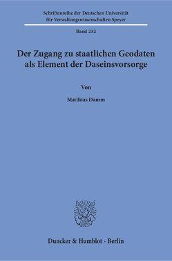 Der Zugang zu staatlichen Geodaten als Element der Daseinsvorsorge. von Damm,  Matthias