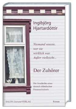 Der Zuhörer von Dalstein,  Myriam, Hjartardóttir,  Ingibjörg, Laufenberg,  Walter