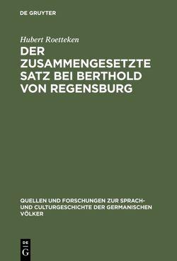 Der zusammengesetzte Satz bei Berthold von Regensburg von Roetteken,  Hubert