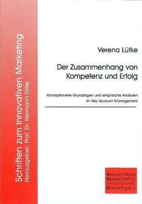 Der Zusammenhang von Kompetenz und Erfolg von Lütke,  Verena