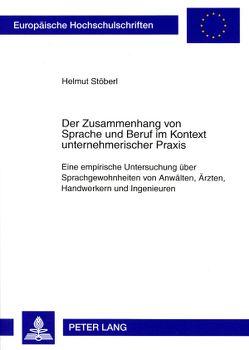 Der Zusammenhang von Sprache und Beruf im Kontext unternehmerischer Praxis von Stöberl,  Helmut