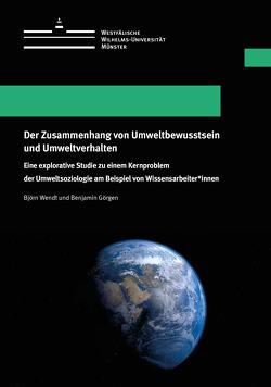 Der Zusammenhang von Umweltbewusstsein und Umweltverhalten von Görgen,  Benjamin, Wendt,  Björn