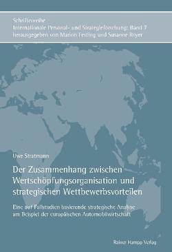 Der Zusammenhang zwischen Wertschöpfungsorganisation und strategischen Wettbewerbsvorteilen von Stratmann,  Uwe