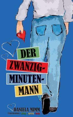 Der Zwanzig-Minuten-Mann von Mimm,  Daniela