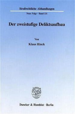 Der zweistufige Deliktsaufbau. von Rinck,  Klaus