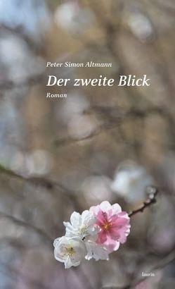 Der zweite Blick von Altmann,  Peter Simon