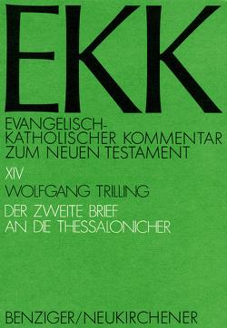 Der zweite Brief an die Thessalonicher, EKK XIV von TrIlling,  Wolfgang