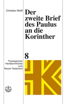Der zweite Brief des Paulus an die Korinther von Wolff,  Christian