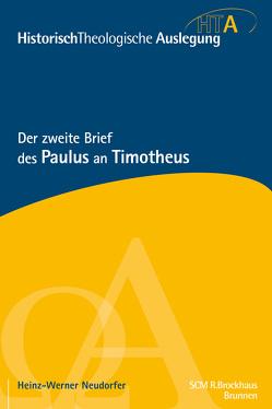 Der zweite Brief des Paulus an Timotheus von Neudorfer,  Heinz-Werner