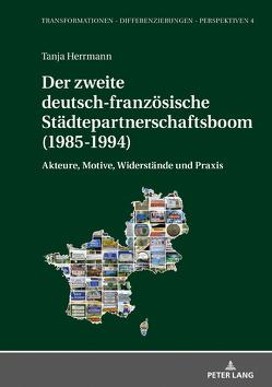 Der zweite deutsch-französische Städtepartnerschaftsboom (1985-1994) von Herrmann,  Tanja