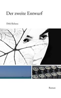 Der zweite Entwurf von Kolassa,  Dirk