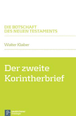 Der zweite Korintherbrief von Klaiber,  Walter