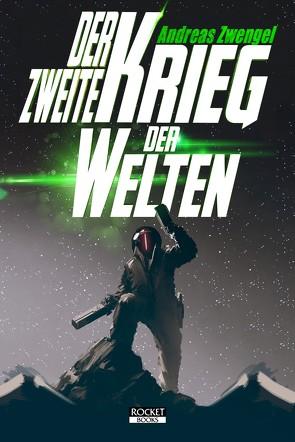 Der zweite Krieg der Welten von Zwengel,  Andreas