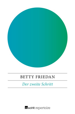 Der zweite Schritt von Friedan,  Betty, Holfelder-von der Tann,  Cornelia, Kamp,  Anna