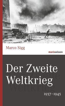 Der Zweite Weltkrieg von Sigg,  Marco