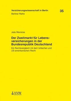 Der Zweitmarkt für Lebensversicherungen in der Bundesrepublik Deutschland von Armbrüster,  Christian, Baumann,  Horst, Gründl,  Helmut, Wernicke,  Julia