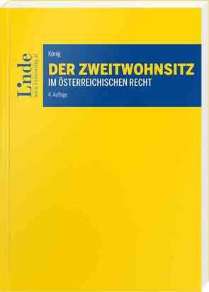 Der Zweitwohnsitz im österreichischen Recht von Koenig,  Manfred