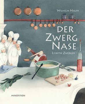 Der Zwerg Nase von Hauff,  Wilhelm, Zwerger,  Lisbeth
