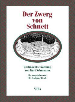 Der Zwerg von Schnett von Lösch,  Wolfgang, Schumann,  Kurt