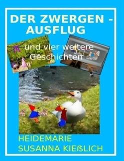 Der Zwergenausflug von Kießlich,  Heidemarie Susanna
