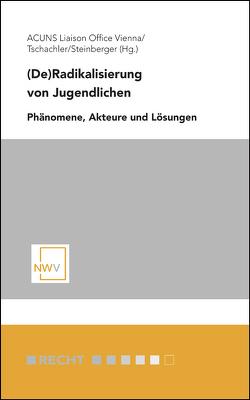 (De)Radikalisierung von Jugendlichen von Steinberger,  Agnes, Tschachler,  Jakob