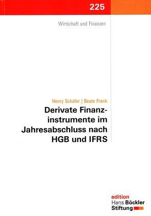 Derivate Finanzinstrumente im Jahresabschluss nach HGB und IFRS von Frank,  Beate, Schäfer,  Henry