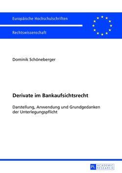 Derivate im Bankaufsichtsrecht von Schöneberger,  Dominik
