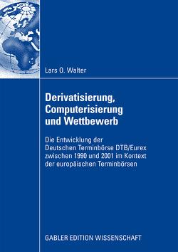 Derivatisierung, Computerisierung und Wettbewerb von Walter,  Lars