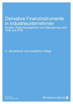 Derivative Finanzdienstinstrumente in Industrieunternehmen von Maulshagen,  Olaf, Trepte,  Folker, Walterscheidt,  Sven