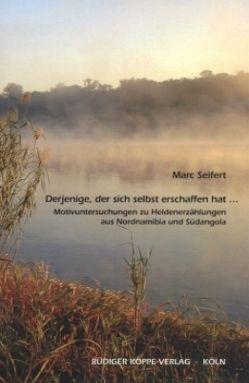 """""""Derjenige, der sich selbst erschaffen hat …"""" von Möhlig,  Wilhelm J.G., Seifert,  Marc"""