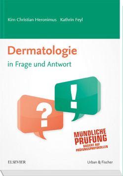 Dermatologie in Frage und Antwort von Feyl,  Kathrin, Heronimus,  Kim Christian