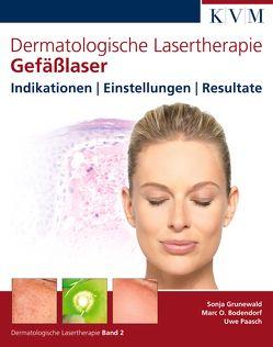 Dermatologische Lasertherapie Band 2: Gefäßlaser von Bodendorf,  Marc Oliver, Grunewald,  Sonja, Paasch,  Uwe