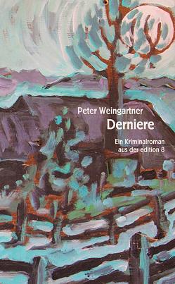 Derniere von Weingartner,  Peter