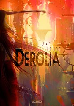 Derolia (Die Abenteuer des Samuel Kors 3) von Bauer,  Lothar, Kruse,  Axel