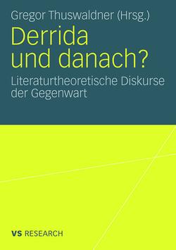 Derrida und danach? von Thuswaldner,  Gregor