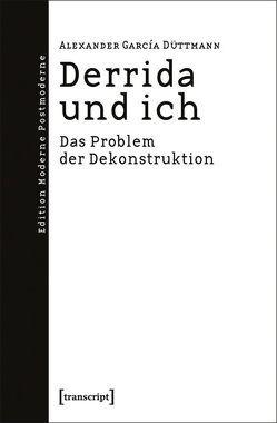 Derrida und ich von Garcia Düttmann,  Alexander
