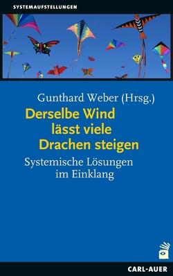 Derselbe Wind lässt viele Drachen steigen von Weber,  Gunthard