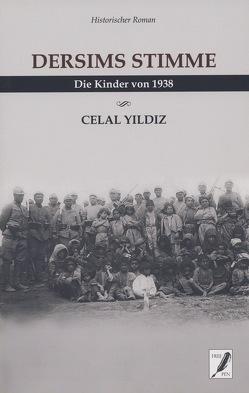 Dersims Stimme von Gassen,  Rainer Maria, Tobisch-Haupt,  John, Yildiz,  Celal