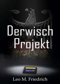 Derwisch-Projekt von Friedrich,  Leo M.