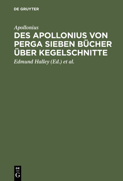 Des Apollonius von Perga sieben Bücher über Kegelschnitte von Apollonius, Balsam,  Paul Heinrich, Halley,  Edmund