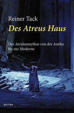 Des Atreus Haus von Tack,  Reiner
