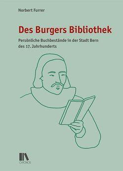 Des Burgers Bibliothek von Furrer,  Norbert