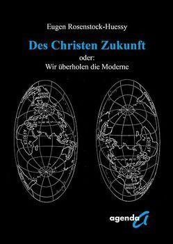 Des Christen Zukunft von Rosenstock-Huessy,  Eugen, Wilkens,  Eckart