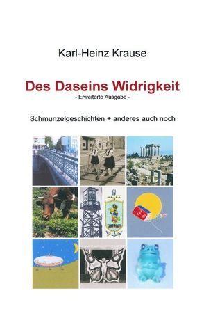 Des Daseins Widrigkeit von Krause,  Karl Heinz
