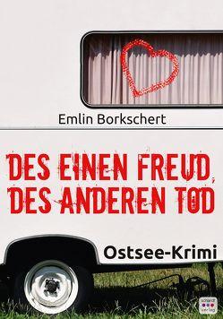 Des einen Freud, des anderen Tod von Borkschert,  Emlin