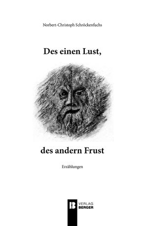Des einen Lust, des andern Frust von Schröckenfuchs,  Norbert-Christoph