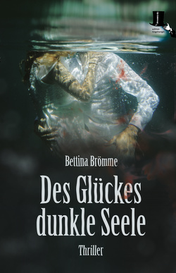 Des Glückes dunkle Seele von Brömme,  Bettina