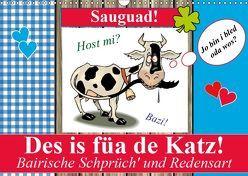 Des is füa de Katz! Bairische Schprüch' und Redensart (Wandkalender 2019 DIN A3 quer) von Stanzer,  Elisabeth