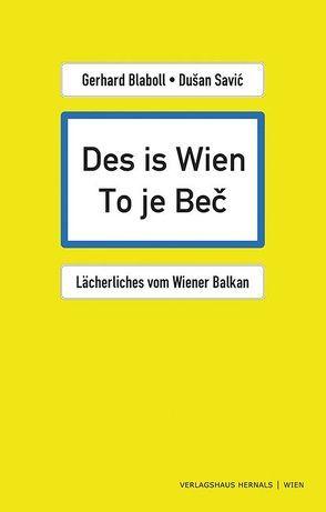 Des is Wien – To je Beč von Gerhard,  Blaboll, Novaković,  Duško, Savić,  Dušan